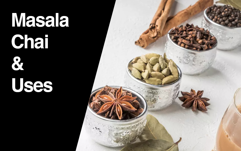 masala chai and uses